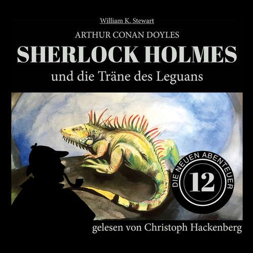 Hoerbuch Sherlock Holmes und die Träne des Leguans - Die neuen Abenteuer, Folge 12 - Arthur Conan Doyle - Christoph Hackenberg