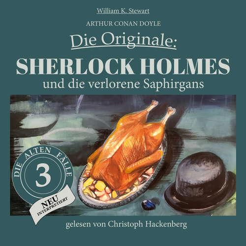 Hoerbuch Sherlock Holmes und die verlorene Saphirgans - Die Originale: Die alten Fälle neu, Folge 3 - Arthur Conan Doyle - Christoph Hackenberg