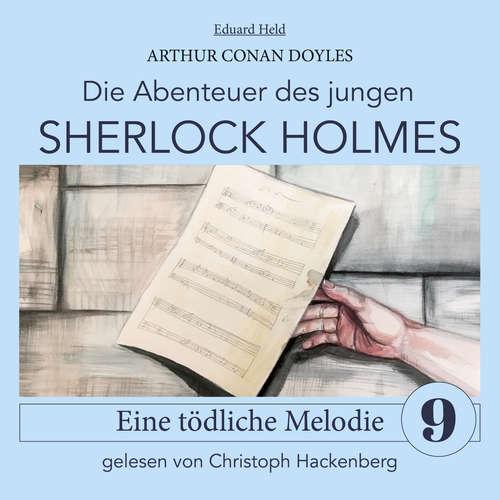 Hoerbuch Sherlock Holmes: Eine tödliche Melodie - Die Abenteuer des jungen Sherlock Holmes, Folge 9 - Arthur Conan Doyle - Christoph Hackenberg
