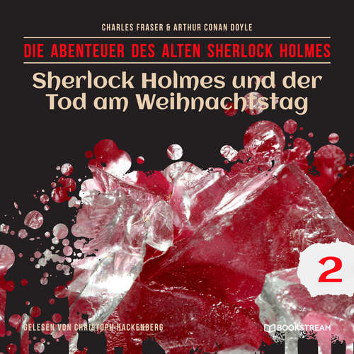 Hoerbuch Sherlock Holmes und der Tod am Weihnachtstag - Die Abenteuer des alten Sherlock Holmes, Folge 2 - Arthur Conan Doyle - Christoph Hackenberg