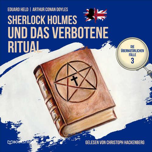 Hoerbuch Sherlock Holmes und das verbotene Ritual - Die übernatürlichen Fälle, Folge 3 - Arthur Conan Doyle - Christoph Hackenberg