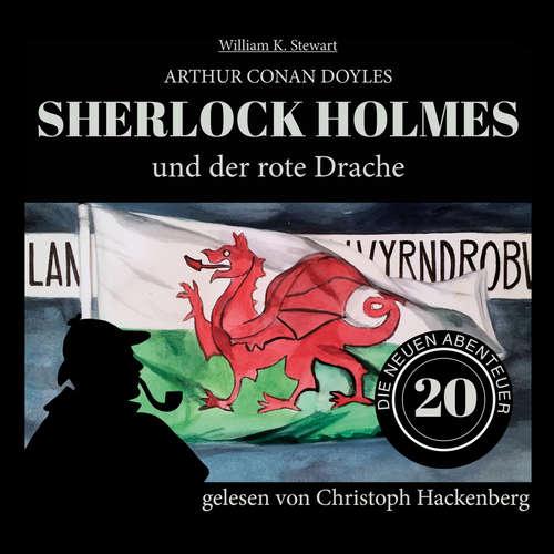 Hoerbuch Sherlock Holmes und der rote Drache - Die neuen Abenteuer, Folge 20 - Arthur Conan Doyle - Christoph Hackenberg