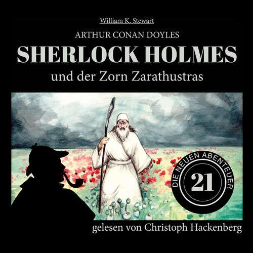 Hoerbuch Sherlock Holmes und der Zorn Zarathustras - Die neuen Abenteuer, Folge 21 - Arthur Conan Doyle - Christoph Hackenberg