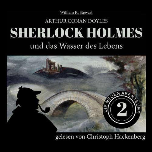 Hoerbuch Sherlock Holmes und das Wasser des Lebens - Die neuen Abenteuer, Folge 2 - Arthur Conan Doyle - Christoph Hackenberg