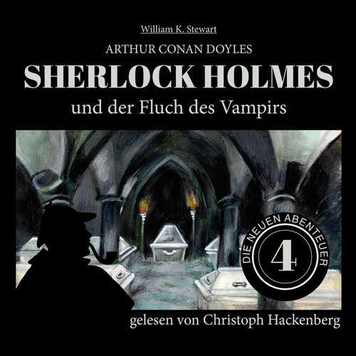Hoerbuch Sherlock Holmes und der Fluch des Vampirs - Die neuen Abenteuer, Folge 4 - Arthur Conan Doyle - Christoph Hackenberg