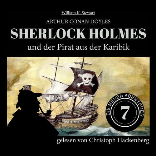 Hoerbuch Sherlock Holmes und der Pirat aus der Karibik - Die neuen Abenteuer, Folge 7 - Arthur Conan Doyle - Christoph Hackenberg