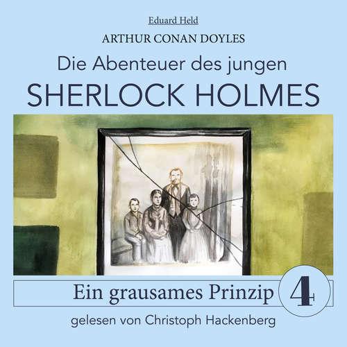 Hoerbuch Sherlock Holmes: Ein grausames Prinzip - Die Abenteuer des jungen Sherlock Holmes, Folge 4 - Arthur Conan Doyle - Christoph Hackenberg