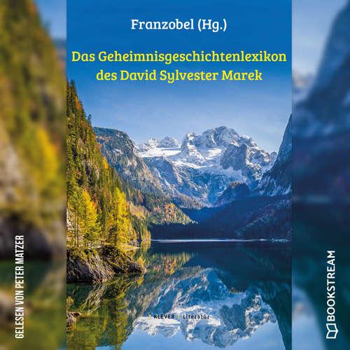 Hoerbuch Das Geheimnisgeschichtenlexikon des David Sylvester Marek -  Franzobel - Peter Matzer
