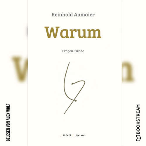 Hoerbuch Warum - Fragen-Tirade - Reinhold Aumaier - Alex Wolf