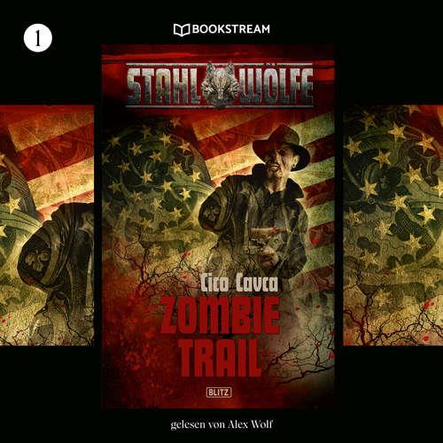 Audiobook Zombietrail - Stahlwölfe, Folge 1 - Cico Cavca - Alex Wolf