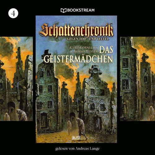 Hoerbuch Das Geistermädchen - Schattenchronik, Folge 4 - Curd Cornelius - Andreas Lange