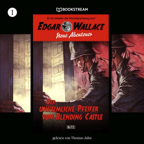 Hoerbuch Der unheimliche Pfeifer von Blending Castle - Edgar Wallace - Neue Abenteuer, Band 1 - Dietmar Kuegler - Thomas Jahn