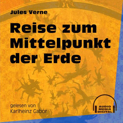 Hoerbuch Reise zum Mittelpunkt der Erde - Jules Verne - Karlheinz Gabor