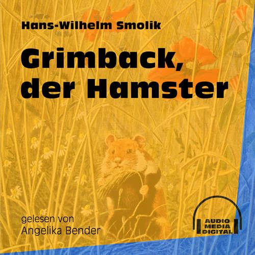 Hoerbuch Grimback, der Hamster - Hans-Wilhelm Smolik - Angelika Bender