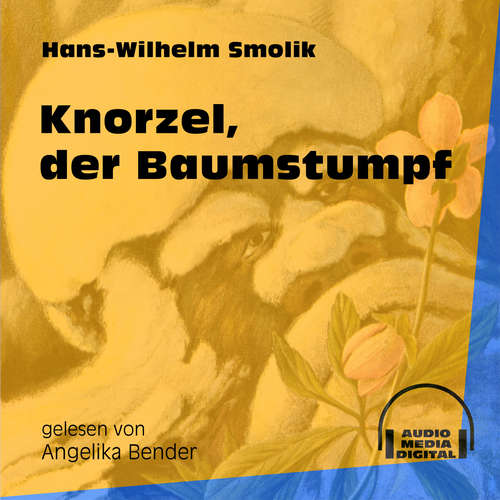 Hoerbuch Knorzel, der Baumstumpf - Hans-Wilhelm Smolik - Angelika Bender