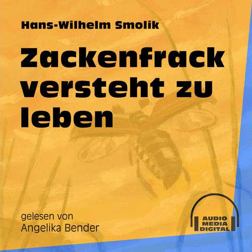 Hoerbuch Zackenfrack versteht zu leben - Hans-Wilhelm Smolik - Angelika Bender