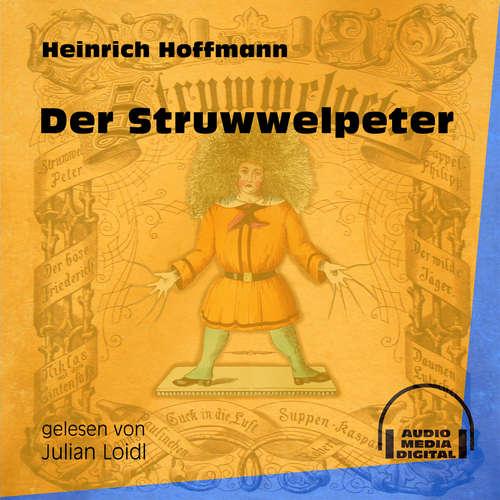 Hoerbuch Der Struwwelpeter - Heinrich Hoffmann - Julian Loidl