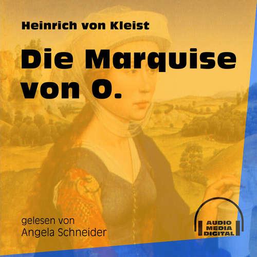 Hoerbuch Die Marquise von O. - Heinrich von Kleist - Angela Schneider
