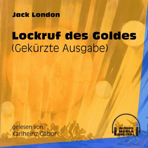 Hoerbuch Lockruf des Goldes - Jack London - Karlheinz Gabor