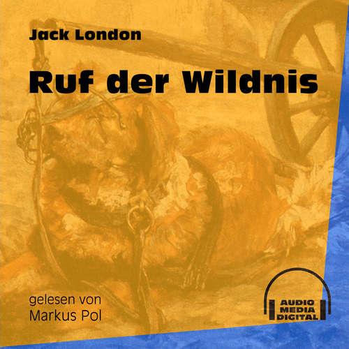 Hoerbuch Ruf der Wildnis - Jack London - Markus Pol