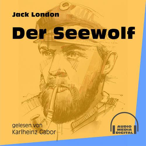 Hoerbuch Der Seewolf - Jack London - Karlheinz Gabor