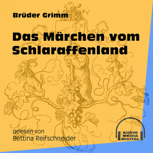 Hoerbuch Das Märchen vom Schlaraffenland - Brüder Grimm - Bettina Reifschneider