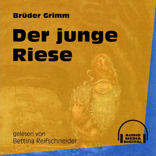 Hoerbuch Der junge Riese - Brüder Grimm - Bettina Reifschneider