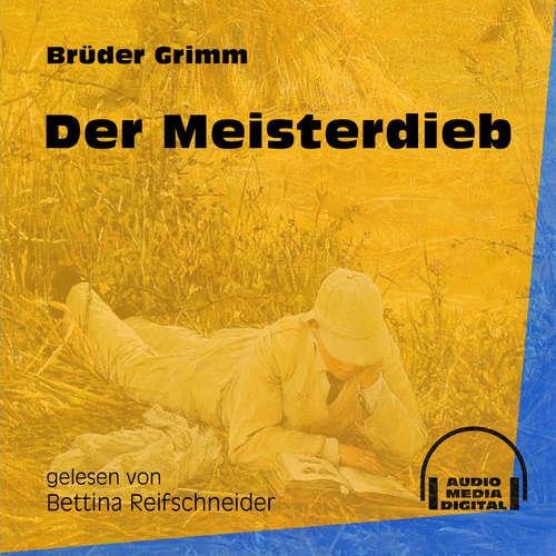 Hoerbuch Der Meisterdieb - Brüder Grimm - Bettina Reifschneider