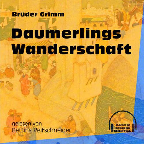 Hoerbuch Daumerlings Wanderschaft - Brüder Grimm - Bettina Reifschneider