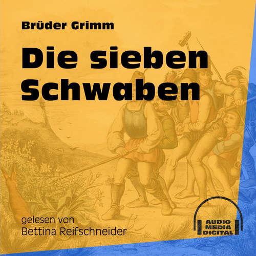 Hoerbuch Die sieben Schwaben - Brüder Grimm - Bettina Reifschneider