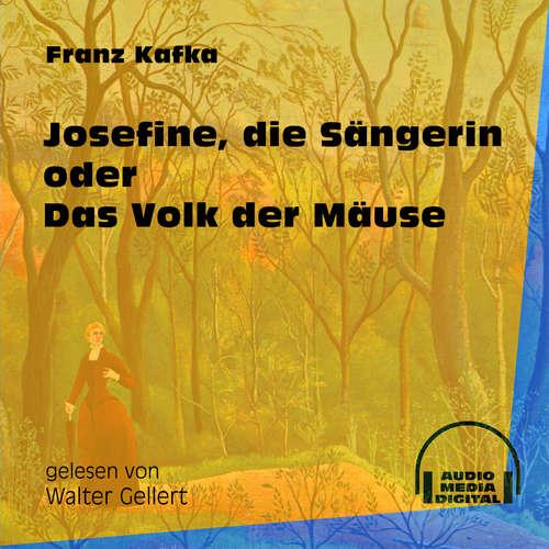 Hoerbuch Josefine, die Sängerin oder Das Volk der Mäuse - Franz Kafka - Walter Gellert
