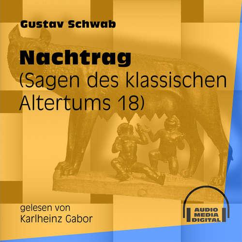 Hoerbuch Nachtrag - Sagen des klassischen Altertums, Teil 18 - Gustav Schwab - Karlheinz Gabor
