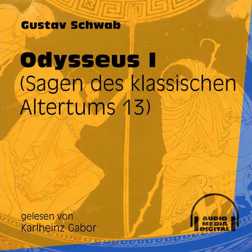 Hoerbuch Odysseus I - Sagen des klassischen Altertums, Teil 13 - Gustav Schwab - Karlheinz Gabor
