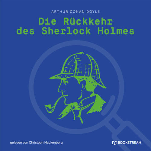 Hoerbuch Die Rückkehr des Sherlock Holmes - Arthur Conan Doyle - Christoph Hackenberg