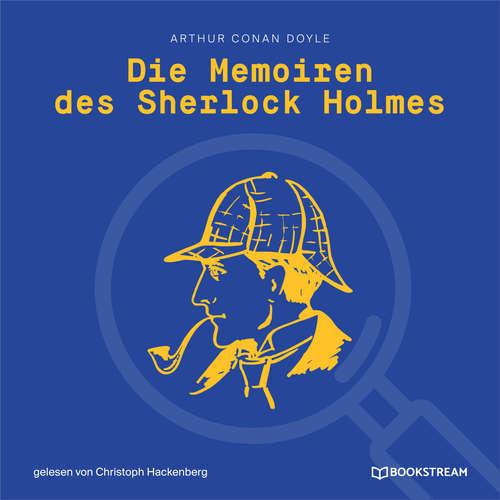 Hoerbuch Die Memoiren des Sherlock Holmes - Arthur Conan Doyle - Christoph Hackenberg