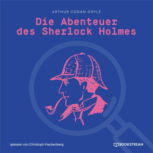 Hoerbuch Die Abenteuer des Sherlock Holmes - Arthur Conan Doyle - Christoph Hackenberg