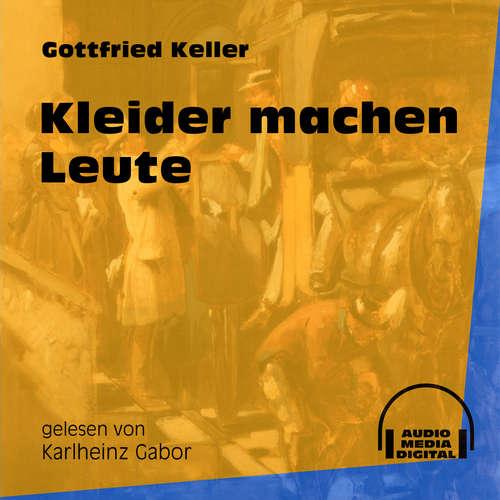 Hoerbuch Kleider machen Leute - Gottfried Keller - Karlheinz Gabor