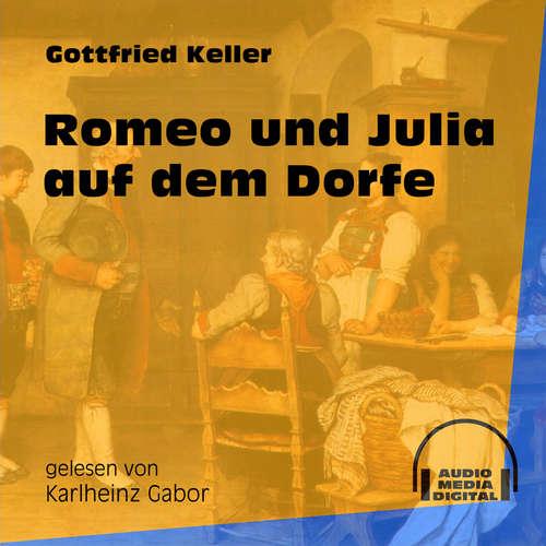 Hoerbuch Romeo und Julia auf dem Dorfe - Gottfried Keller - Karlheinz Gabor