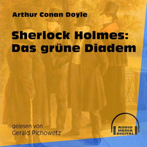 Hoerbuch Sherlock Holmes: Das grüne Diadem - Arthur Conan Doyle - Gerald Pichowetz
