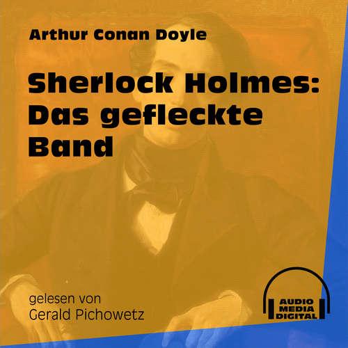 Hoerbuch Sherlock Holmes: Das gefleckte Band - Arthur Conan Doyle - Gerald Pichowetz