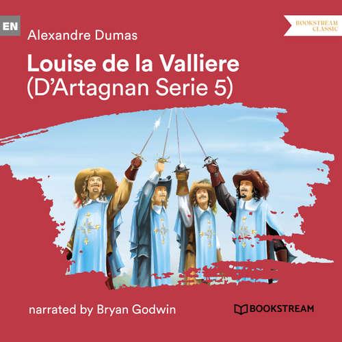 Audiobook Louise de La Vallière - D'Artagnan Series, Vol. 5 - Alexandre Dumas - Bryan Godwin
