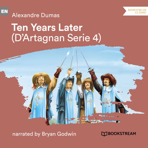 Audiobook Ten Years Later - D'Artagnan Series, Vol. 4 - Alexandre Dumas - Bryan Godwin
