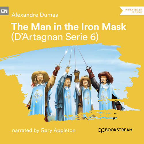 Audiobook The Man in the Iron Mask - D'Artagnan Series, Vol. 6 - Alexandre Dumas - Gary Appleton