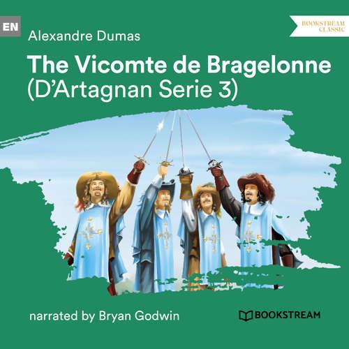 Audiobook The Vicomte de Bragelonne - D'Artagnan Series, Vol. 3 - Alexandre Dumas - Bryan Godwin