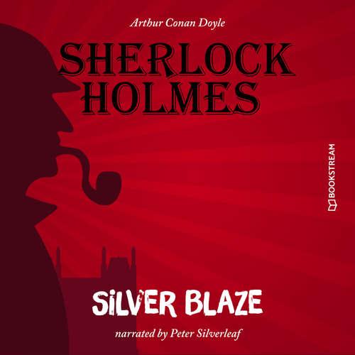 Audiobook Silver Blaze - Arthur Conan Doyle - Peter Silverleaf