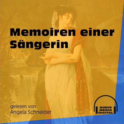 Hoerbuch Memoiren einer Sängerin -  Anonym - Angela Schneider