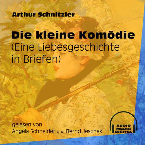 Hoerbuch Die kleine Komödie - Eine Liebesgeschichte in Briefen - Arthur Schnitzler - Angela Schneider