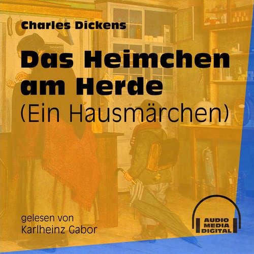 Hoerbuch Das Heimchen am Herde - Ein Hausmärchen - Charles Dickens - Karlheinz Gabor