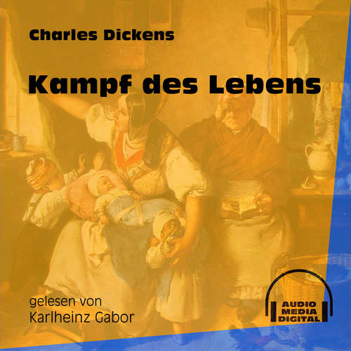 Hoerbuch Kampf des Lebens - Charles Dickens - Karlheinz Gabor