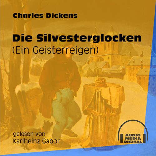 Hoerbuch Die Silvesterglocken - Ein Geisterreigen - Charles Dickens - Karlheinz Gabor